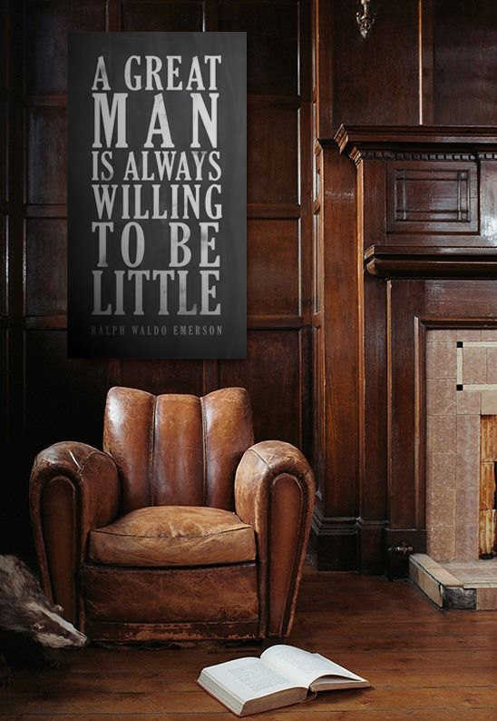 GREAT MAN willing to be little