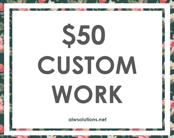 50 usd custom work copy